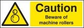 Caution beware of machine rollers sign