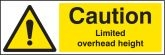 Caution limited overhead height Sign