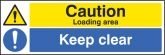 Caution loading area keep clear sign
