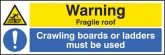 Warning fragile roof crawling boards Sign