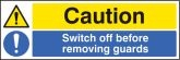 Caution switch off before removing guard sign