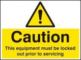 Caution This equipment must be locked out prior to servicing Sign