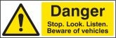 Danger stop look listen beware vehicles sign