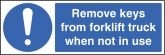 Remove keys from forklift truck when not in use Sign