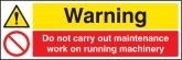 Warning do not carry out maintenance etc sign