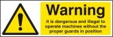 Warning it is illegal to operate machines without guards sign
