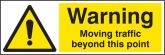Warning moving traffic beyond this point Sign