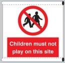 Children must not play on this site sign - Scaffold Safety Banner