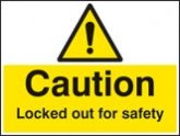 Caution Locked out for safety sign