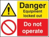 Danger Equipment locked out Do not operate sign