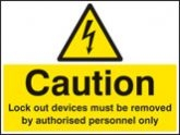 Caution Lockout devices must be removed by authorised personnel only sign