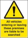 All vehicles entering or leaving liable to be searched sign