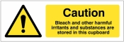 Caution Bleach and other harmful irritants stored in this cupboard sign