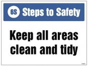 6S Steps to Safety Keep all areas clean and tidy
