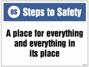 6S Steps to Safety A place for everything and everything in its place