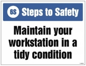 6S Steps to Safety Maintain your workstation in a tidy condition sign