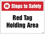 6S Steps to Safety Red tag holding area sign