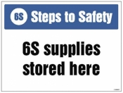 6S Steps to Safety 6S supplies stored here sign