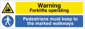 Caution Forklifts operating Pedestrians must keep to the marked walkway Sign