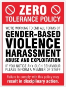 Zero tolerance policy - gender based violence harassment abuse & exploitation Sign