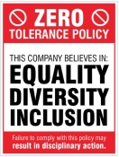 Zero tolerance policy - equality diversity inclusion Sign