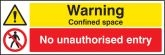 Warning confined space no unauthorised entry Sign (6211)