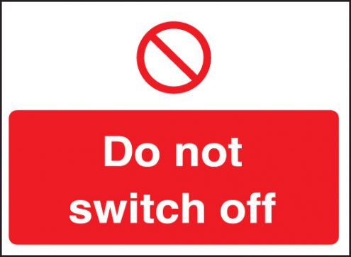 Do Not Switch Off Sign Self Adhesive Vinyl 35 X 25mm